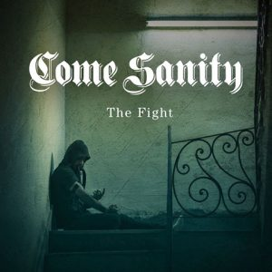 come sanity - the fight